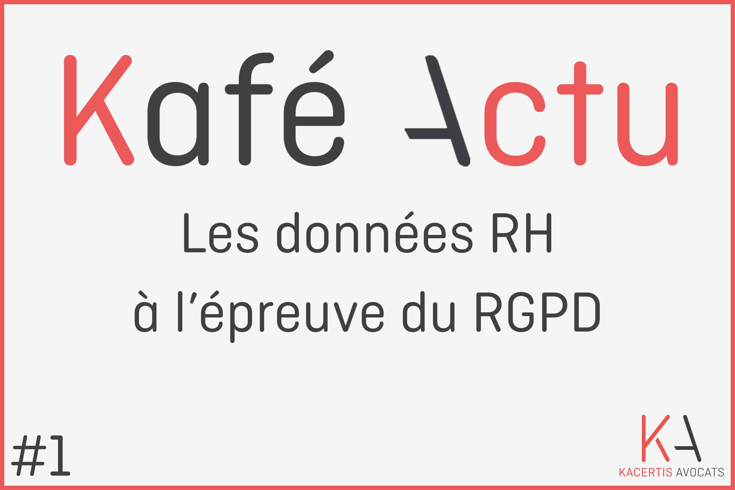 Kafé Actu #1 - Les données RH à l'épreuve du RGPD